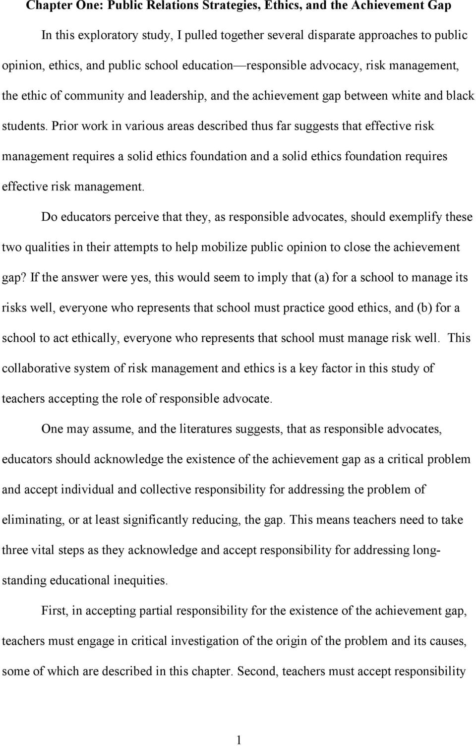 Prior work in various areas described thus far suggests that effective risk management requires a solid ethics foundation and a solid ethics foundation requires effective risk management.