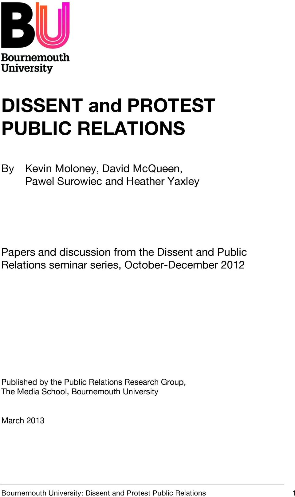 October-December 2012 Published by the Public Relations Research Group, The Media School,