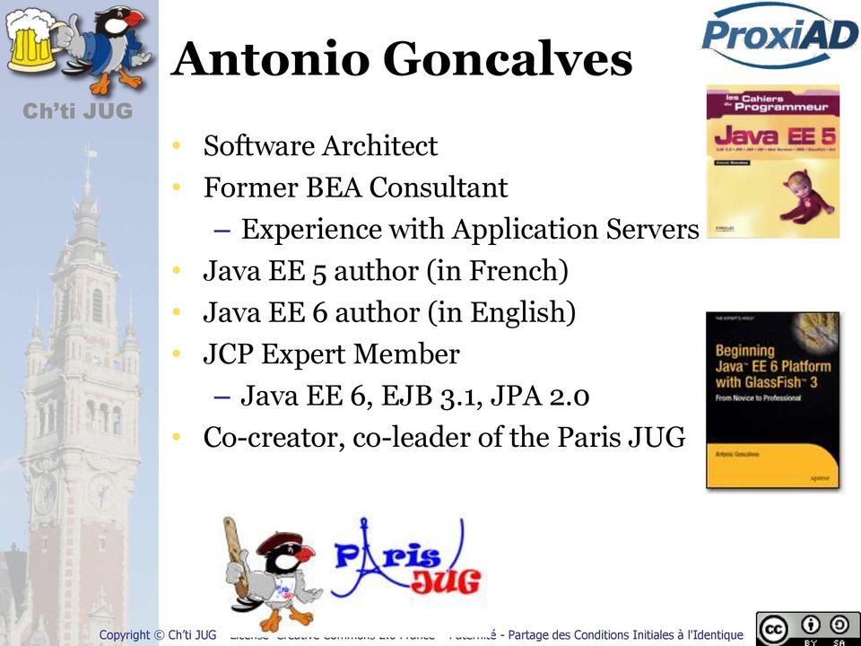 author (in French) Java EE 6 author (in English) JCP Expert