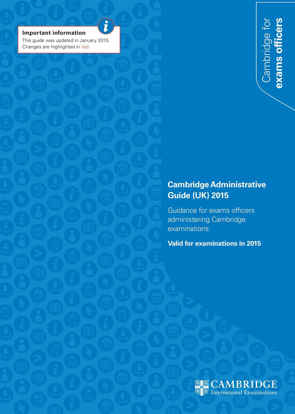 Cambridge for exams officers Cambridge Administrative Guide (UK)
