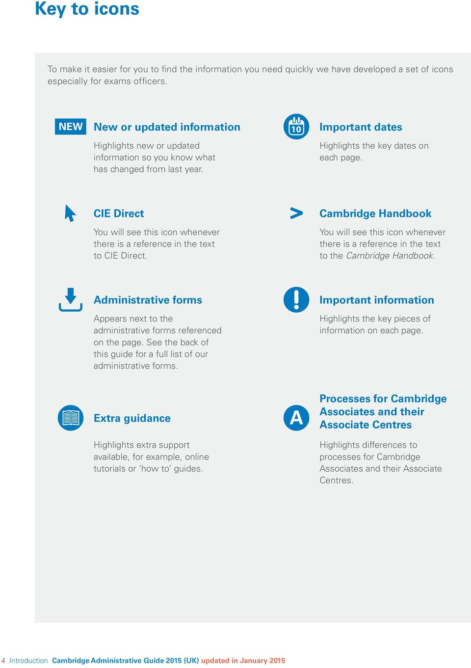 CIE Direct You will see this icon whenever there is a reference in the text to CIE Direct.
