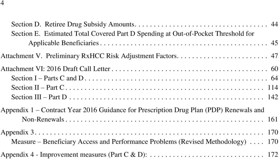 Preliminary RxHCC Risk Adjustment Factors.... 47 Attachment VI: 2016 Draft Call Letter.... 60 Section I Parts C and D.... 64 Section II Part C.