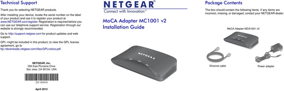com for product updates and web support. GPL might be included in this product; to view the GPL license agreement, go to ftp://downloads.netgear.com/files/gplnotice.pdf.