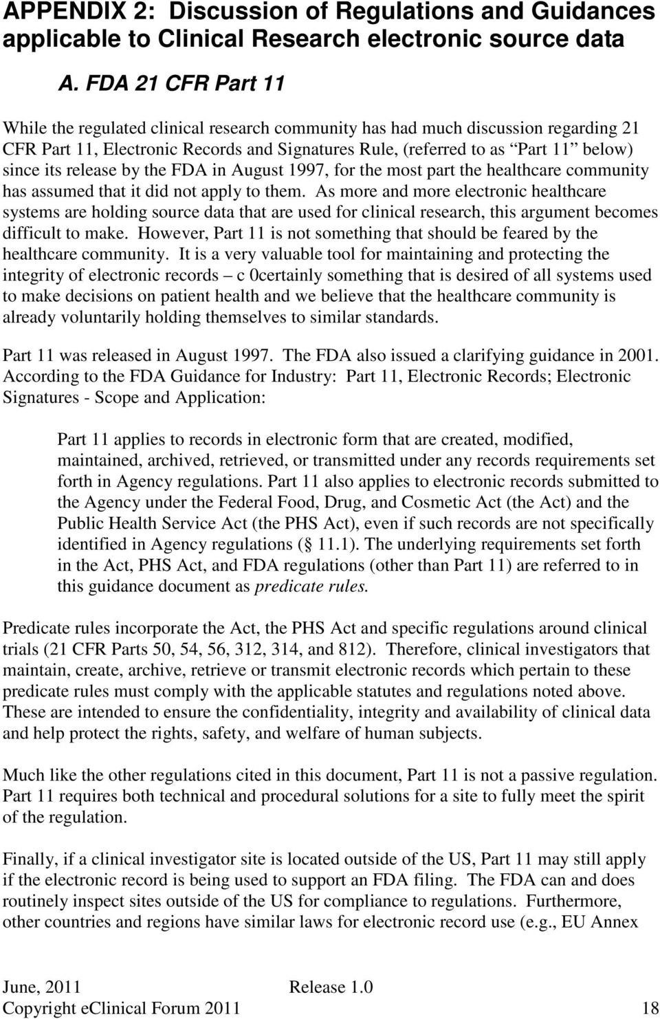 release by the FD in ugust 1997, for the most part the healthcare community has assumed that it did not apply to them.