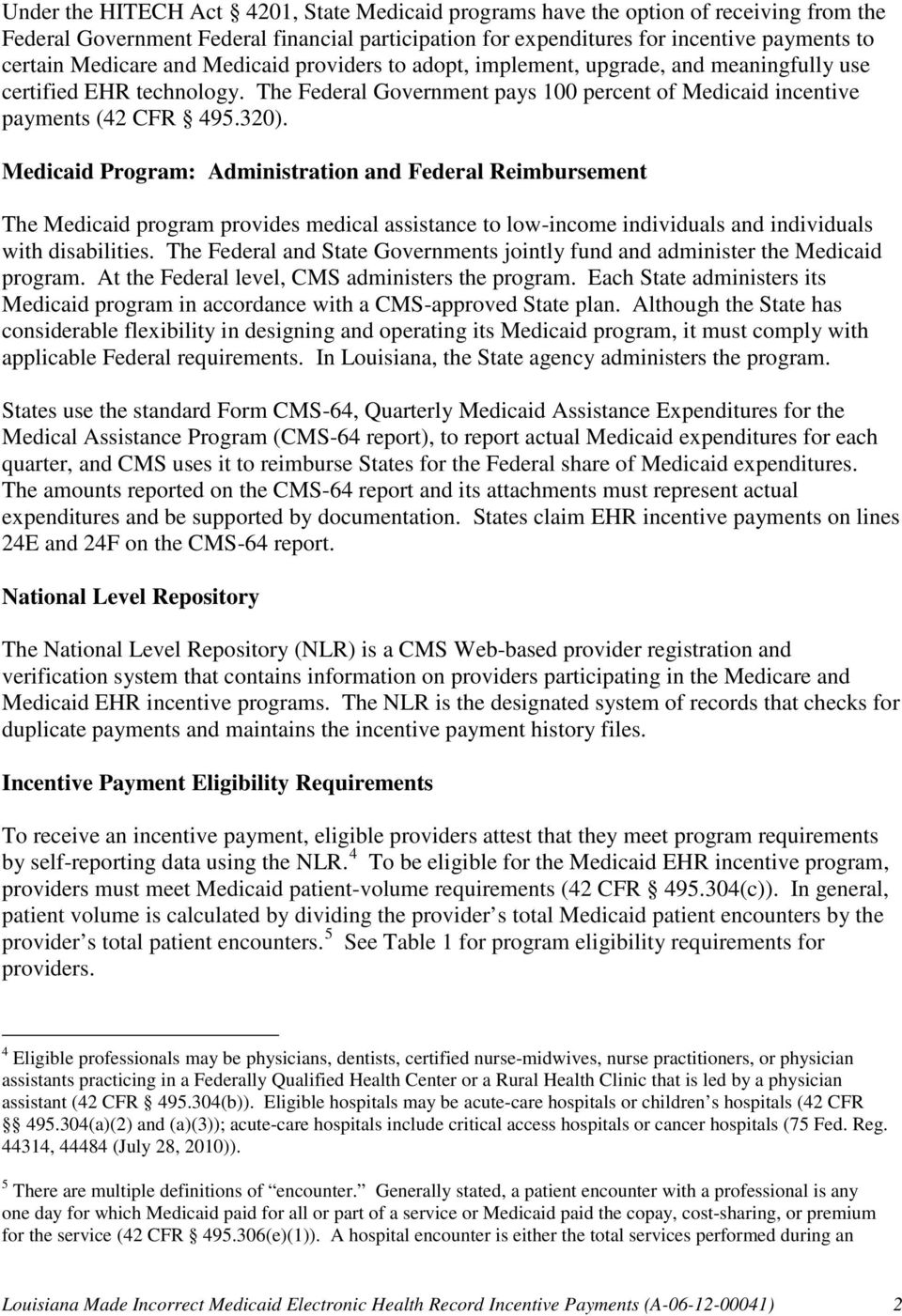 Medicaid Program: Administration and Federal Reimbursement The Medicaid program provides medical assistance to low-income individuals and individuals with disabilities.