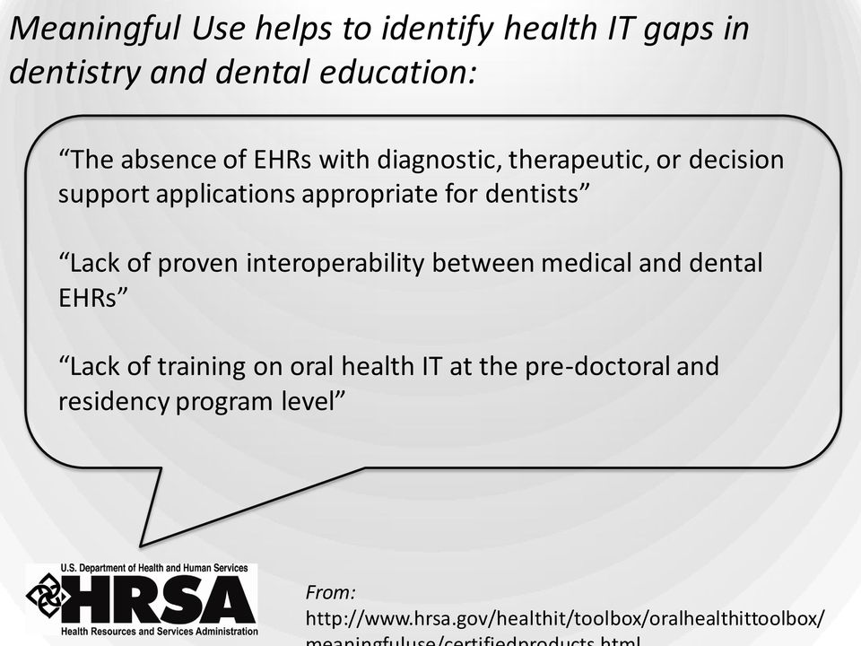 proven interoperability between medical and dental EHRs Lack of training on oral health IT at the