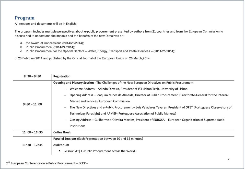 of the new Directives on: a. the Award of Concessions (2014/23/2014); b. Public Procurement (2014/24/2014); c.