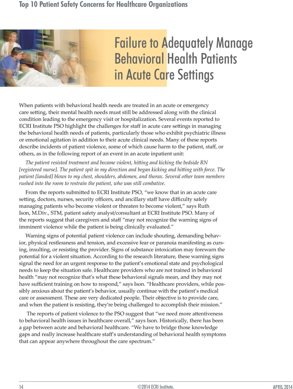 Several events reported to ECRI Institute PSO highlight the challenges for staff in acute care settings in managing the behavioral health needs of patients, particularly those who exhibit psychiatric