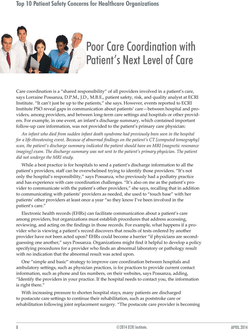 However, events reported to ECRI Institute PSO reveal gaps in communication about patients care between hospital and providers, among providers, and between long-term care settings and hospitals or