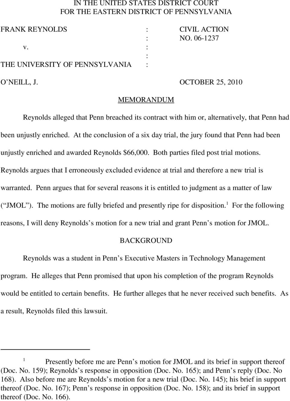 At the conclusion of a six day trial, the jury found that Penn had been unjustly enriched and awarded Reynolds $66,000. Both parties filed post trial motions.