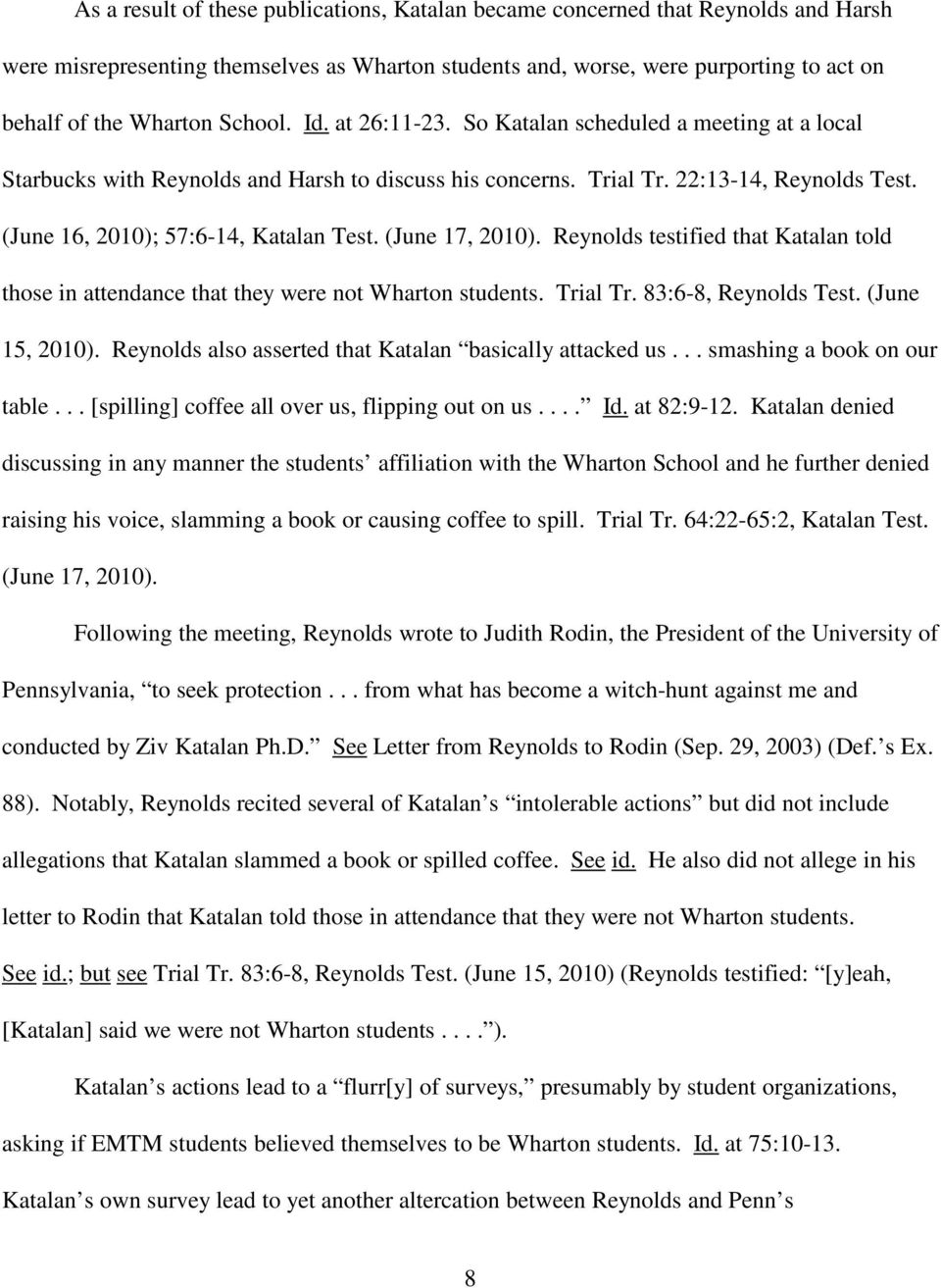 (June 17, 2010). Reynolds testified that Katalan told those in attendance that they were not Wharton students. Trial Tr. 83:6-8, Reynolds Test. (June 15, 2010).