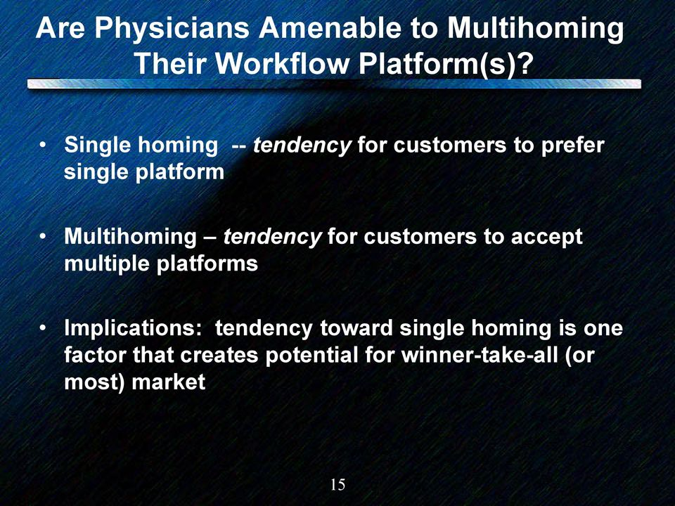 tendency for customers to accept multiple platforms Implications: tendency