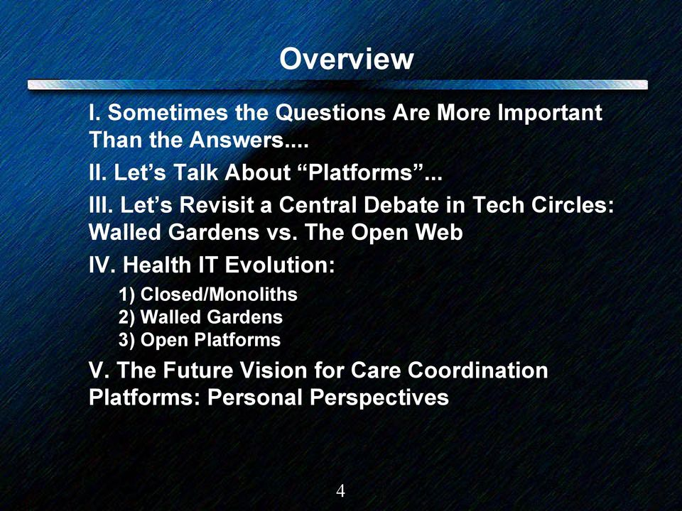 Let s Revisit a Central Debate in Tech Circles: Walled Gardens vs. The Open Web IV.