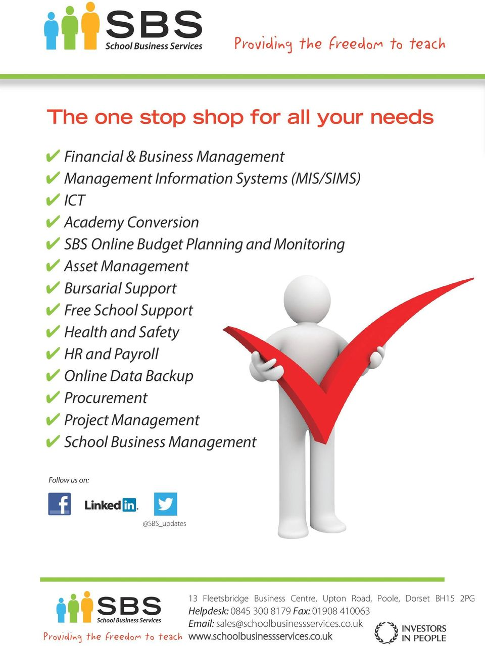 Backup 4 Procurement 4 Project Management 4 School Business Management Follow us on: @SBS_updates 13 Fleetsbridge Business Centre, Upton Road, Poole,