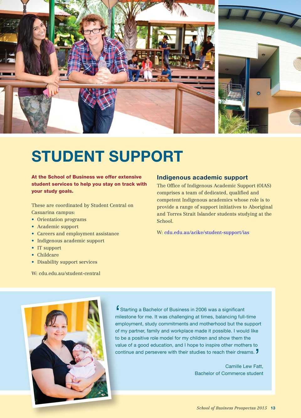 support services Indigenous academic support The Office of Indigenous Academic Support (OIAS) comprises a team of dedicated, qualified and competent Indigenous academics whose role is to provide a
