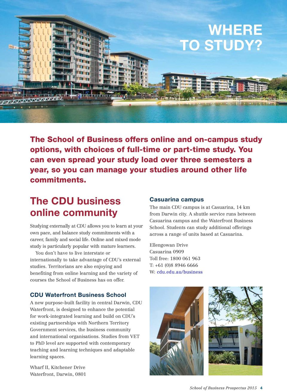 The CDU business online community Studying externally at CDU allows you to learn at your own pace, and balance study commitments with a career, family and social life.