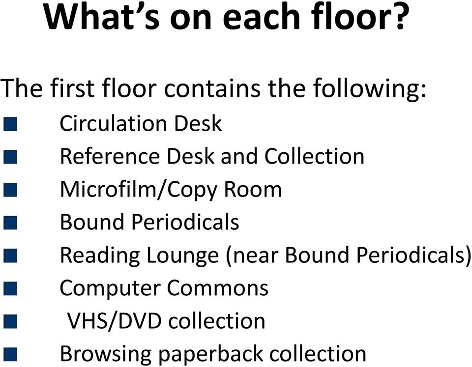 Reference Desk and Collection Microfilm/Copy Room Bound