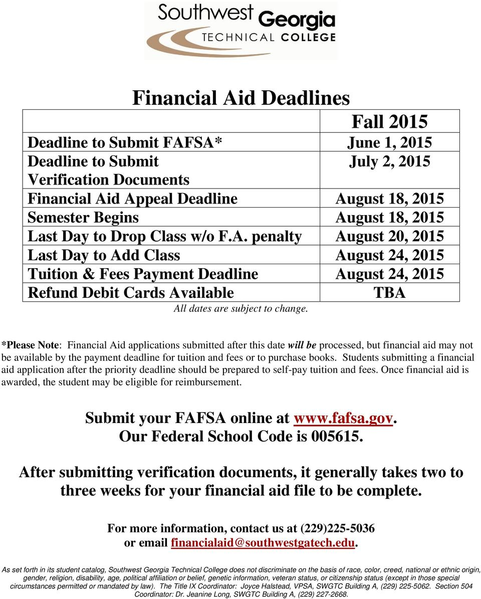 penalty August 20, 2015 Last Day to Add Class August 24, 2015 Tuition & Fees Payment Deadline August 24, 2015 Refund Debit Cards Available All dates are subject to change.