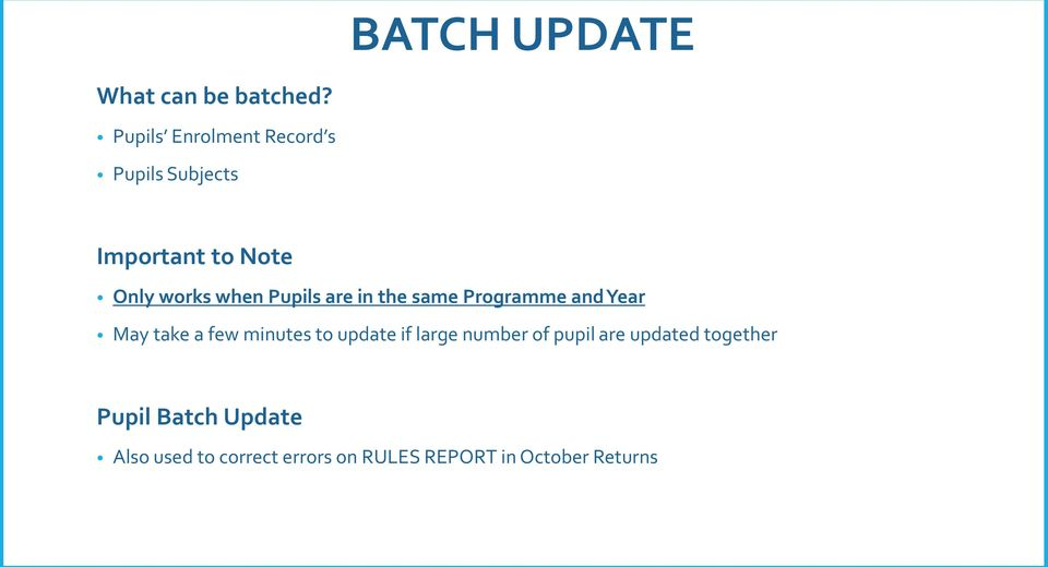 Pupils are in the same Programme and Year May take a few minutes to update if