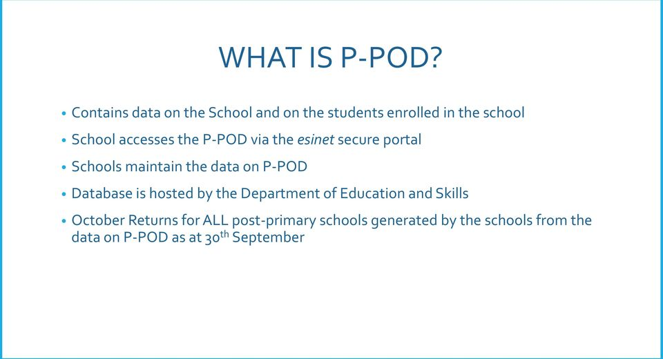 the P-POD via the esinet secure portal Schools maintain the data on P-POD Database is