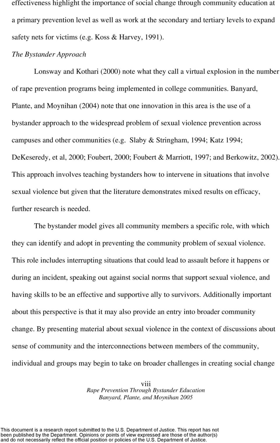 The Bystander Approach Lonsway and Kothari (2000) note what they call a virtual explosion in the number of rape prevention programs being implemented in college communities.