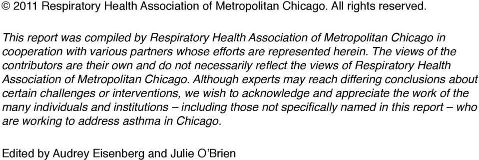 The views of the contributors are their own and do not necessarily reflect the views of Respiratory Health Association of Metropolitan Chicago.