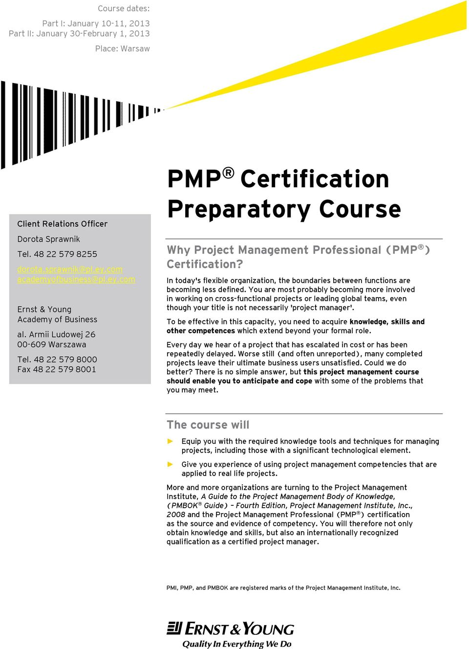 48 22 579 8000 Fax 48 22 579 8001 PMP Certification Preparatory Course Why Project Management Professional (PMP ) Certification?