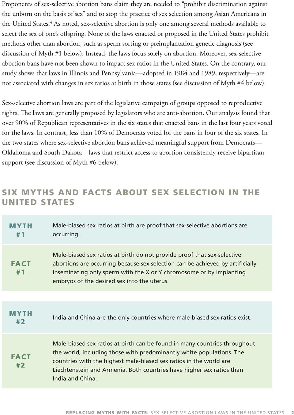 None of the laws enacted or proposed in the United States prohibit methods other than abortion, such as sperm sorting or preimplantation genetic diagnosis (see discussion of Myth #1 below).