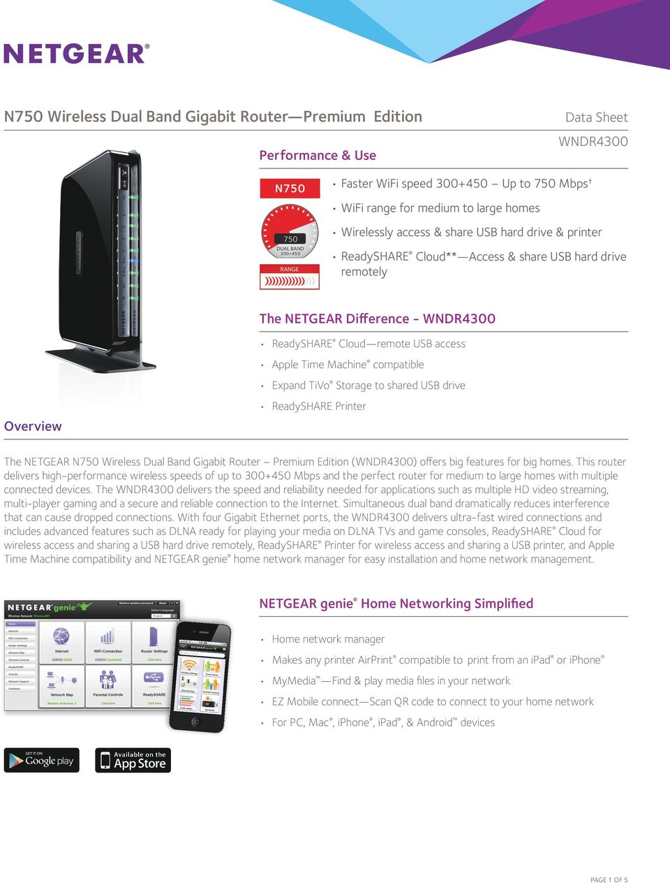 The NETGEAR N750 Wireless Dual Band Gigabit Router Premium Edition () offers big features for big homes.