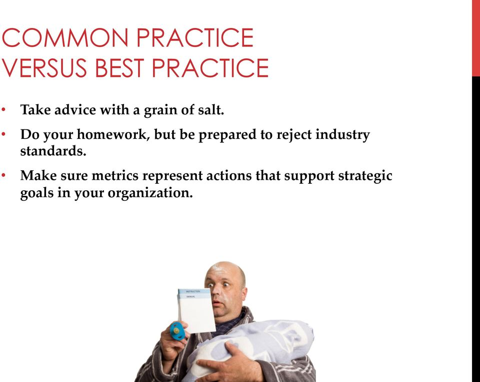 Do your homework, but be prepared to reject industry