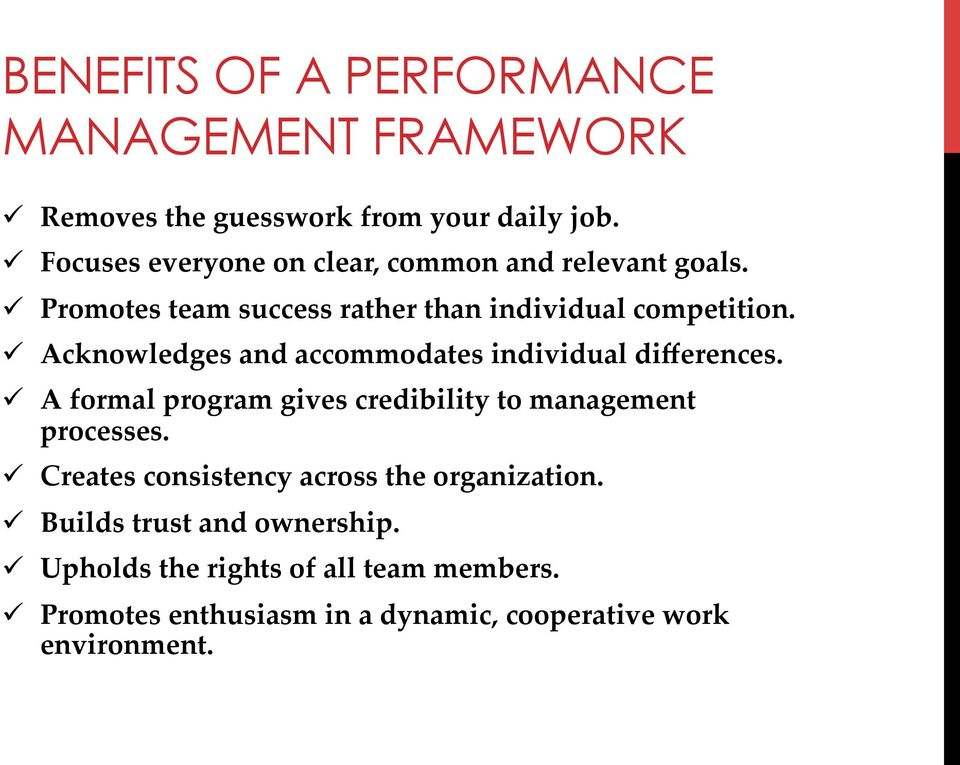 ü Acknowledges and accommodates individual differences. ü A formal program gives credibility to management processes.