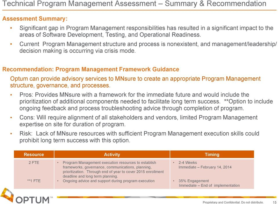 Recommendation: Program Management Framework Guidance Optum can provide advisory services to MNsure to create an appropriate Program Management structure, governance, and processes.
