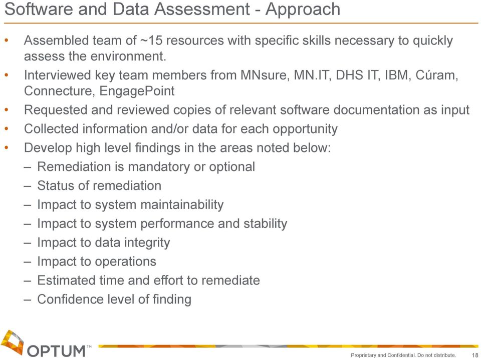 IT, DHS IT, IBM, Cúram, Connecture, EngagePoint Requested and reviewed copies of relevant software documentation as input Collected information and/or data for each