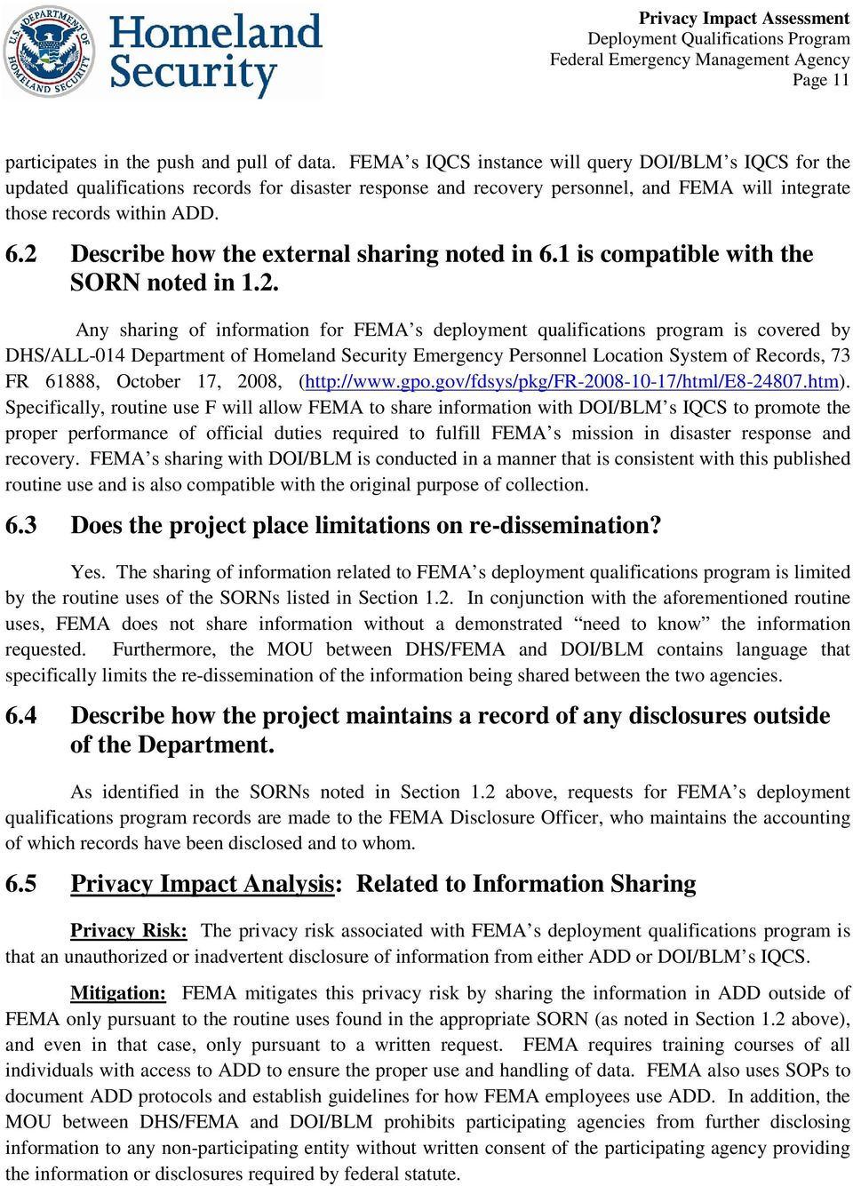 2 Describe how the external sharing noted in 6.1 is compatible with the SORN noted in 1.2. Any sharing of information for FEMA s deployment qualifications program is covered by DHS/ALL-014 Department