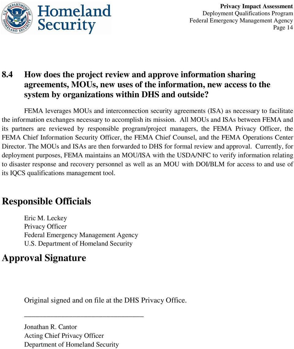 All MOUs and ISAs between FEMA and its partners are reviewed by responsible program/project managers, the FEMA Privacy Officer, the FEMA Chief Information Security Officer, the FEMA Chief Counsel,