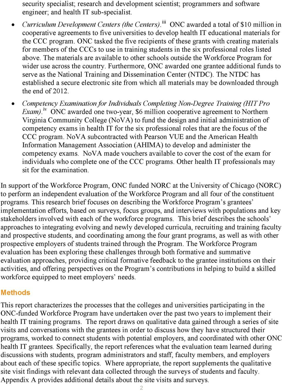 ONC tasked the five recipients of these grants with creating materials for members of the CCCs to use in training students in the six professional roles listed above.