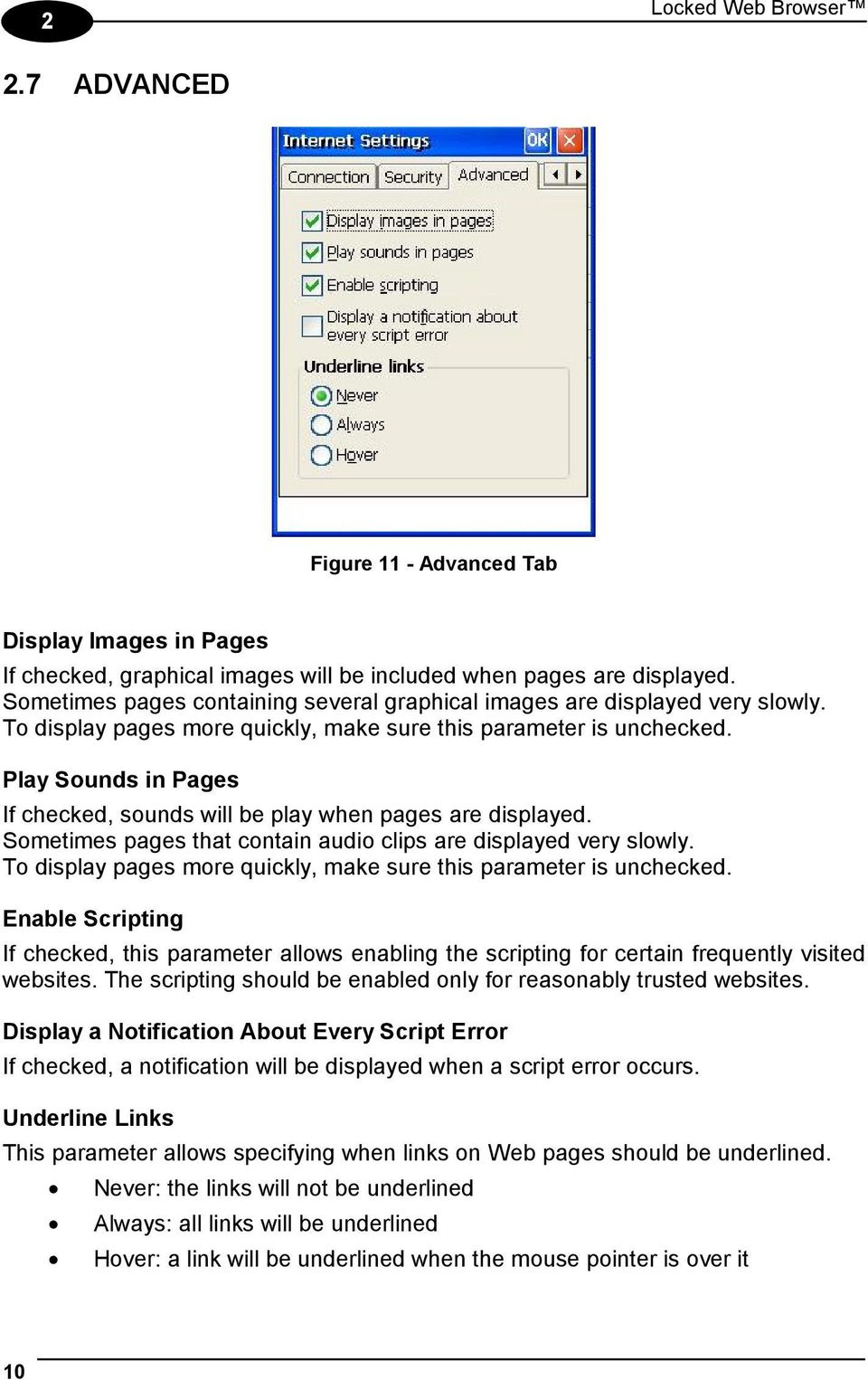 Play Sounds in Pages If checked, sounds will be play when pages are displayed. Sometimes pages that contain audio clips are displayed very slowly.