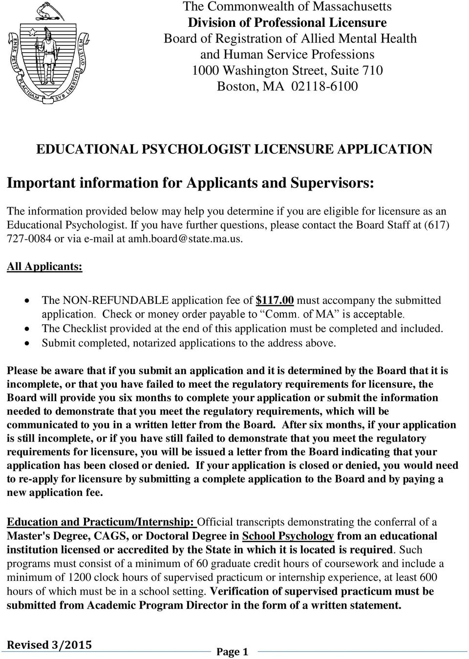 as an Educational Psychologist. If you have further questions, please contact the Board Staff at (617) 727-0084 or via e-mail at amh.board@state.ma.us.