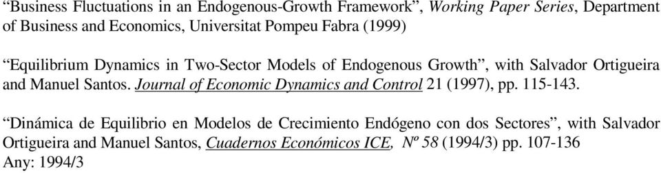 Manuel Santos. Journal of Economic Dynamics and Control 21 (1997), pp. 115-143.