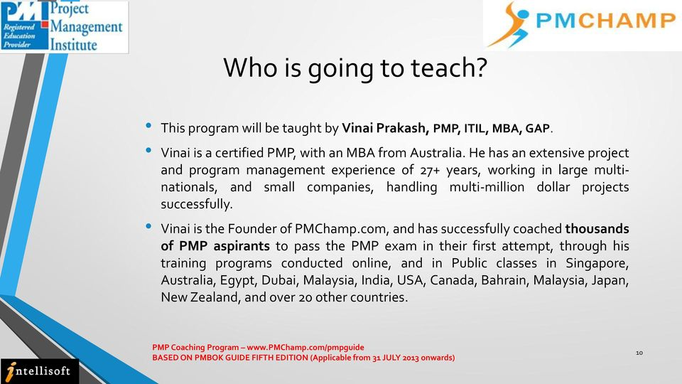 successfully. Vinai is the Founder of PMChamp.