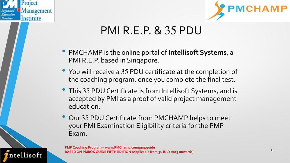 This 35 PDU Certificate is from Intellisoft Systems, and is accepted by PMI as a proof of valid project management