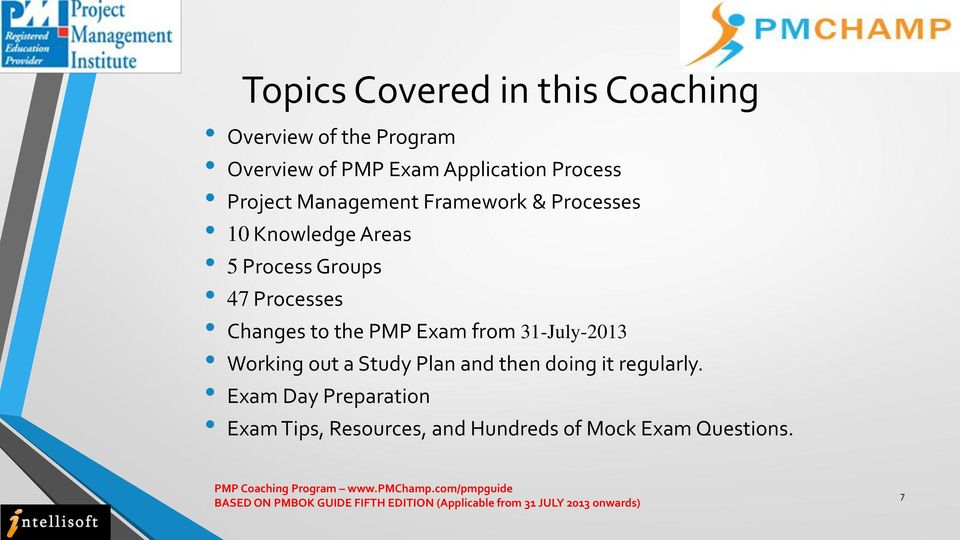 Processes Changes to the PMP Exam from 31-July-2013 Working out a Study Plan and then