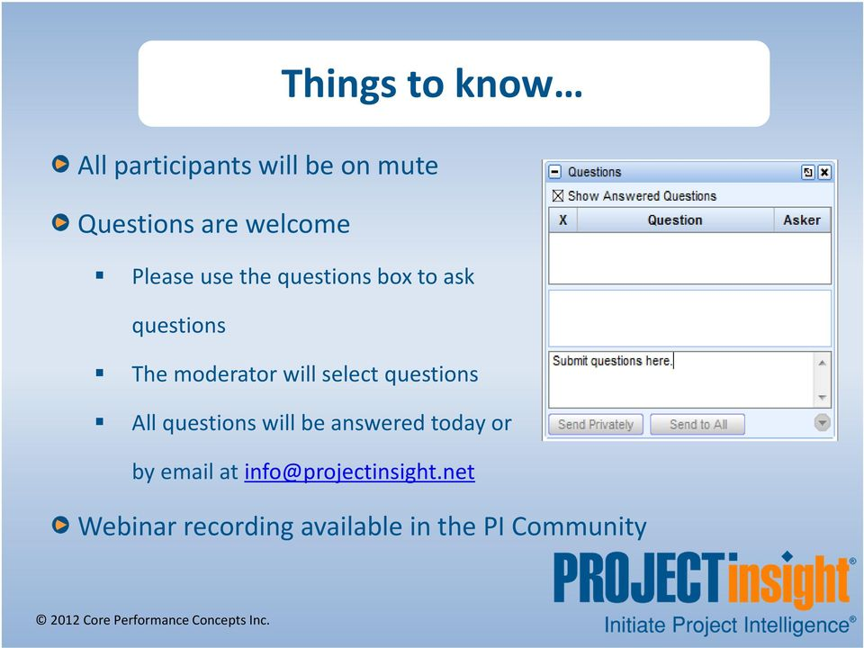 will select questions All questions will be answered today or by