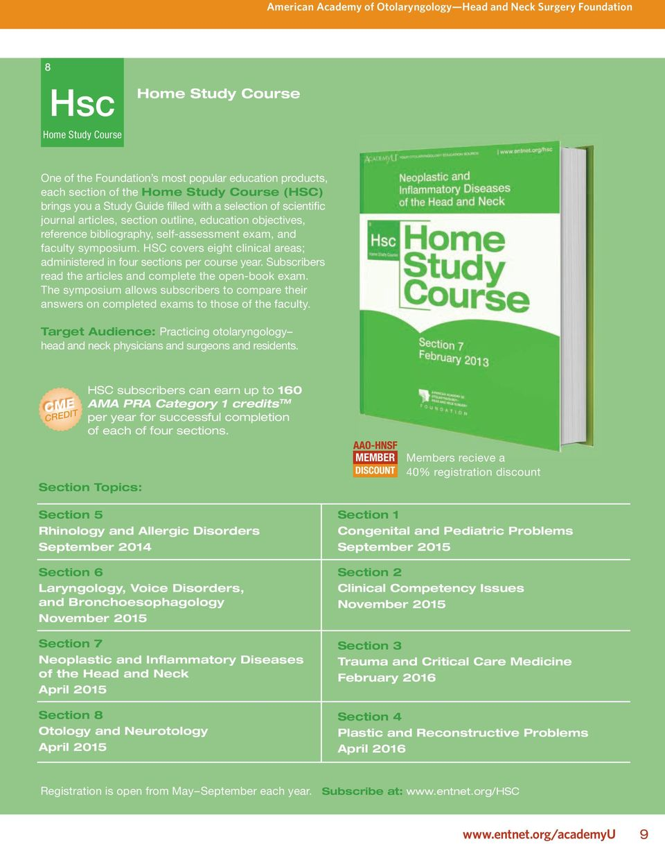 HSC covers eiht clinical areas; administered in four sections per course year. Subscribers read the articles and complete the open-book exam.