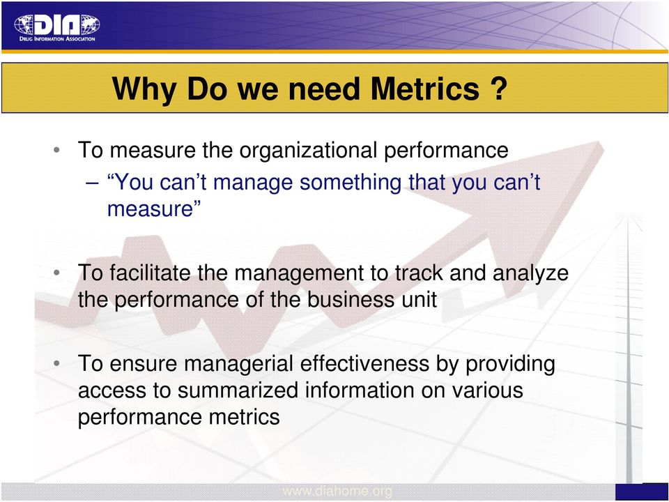 can t measure To facilitate the management to track and analyze the