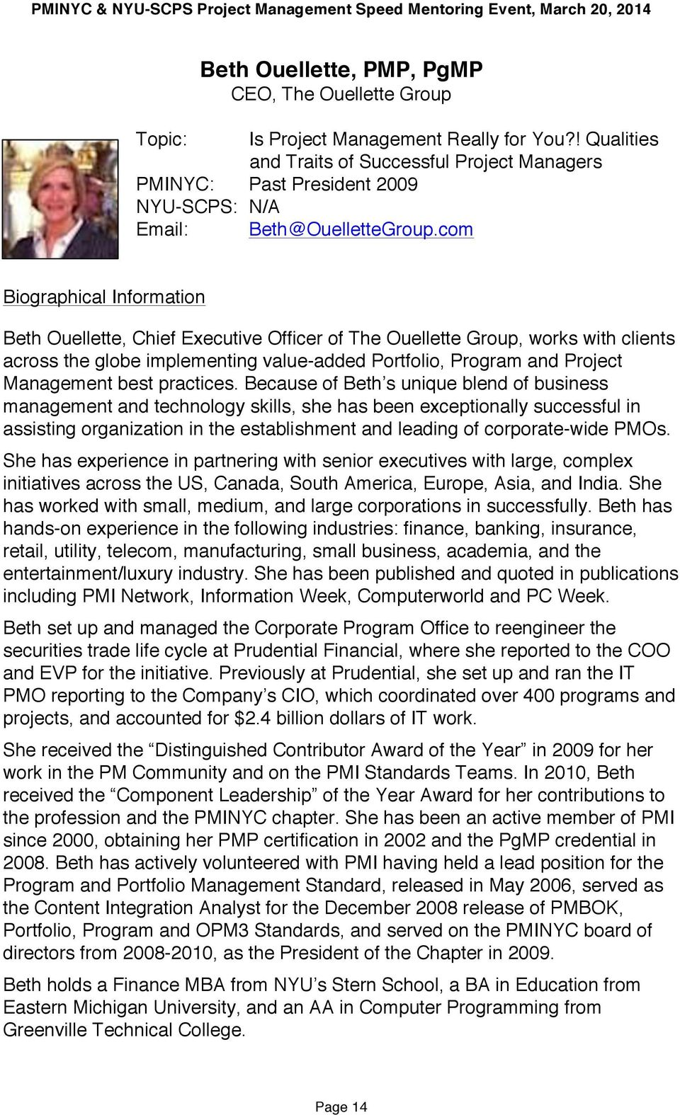 com Beth Ouellette, Chief Executive Officer of The Ouellette Group, works with clients across the globe implementing value-added Portfolio, Program and Project Management best practices.
