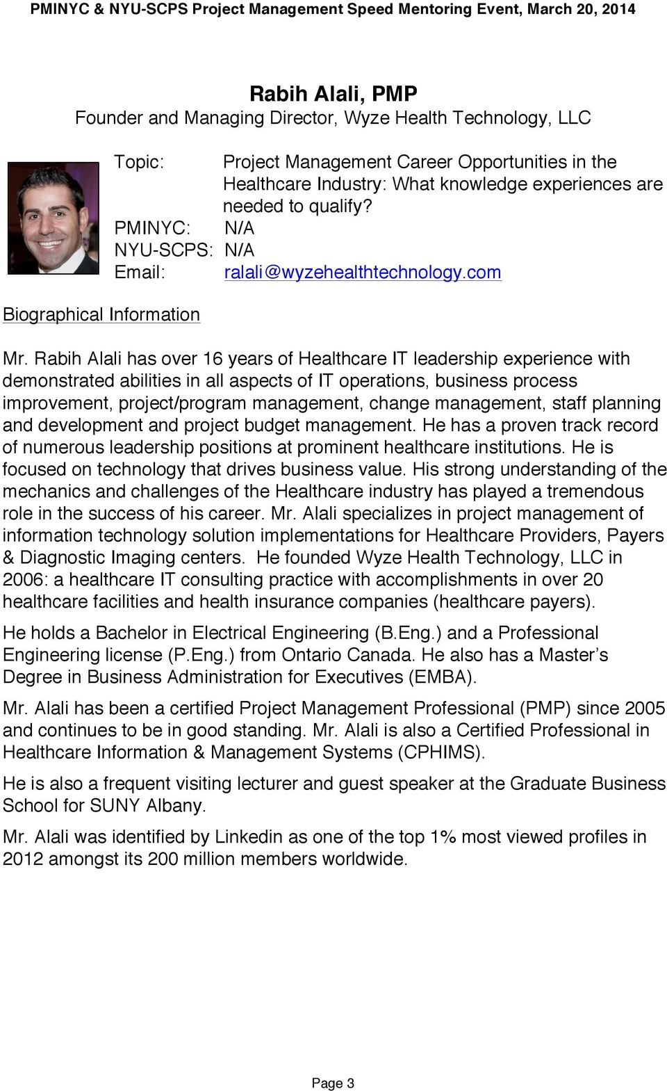 Rabih Alali has over 16 years of Healthcare IT leadership experience with demonstrated abilities in all aspects of IT operations, business process improvement, project/program management, change