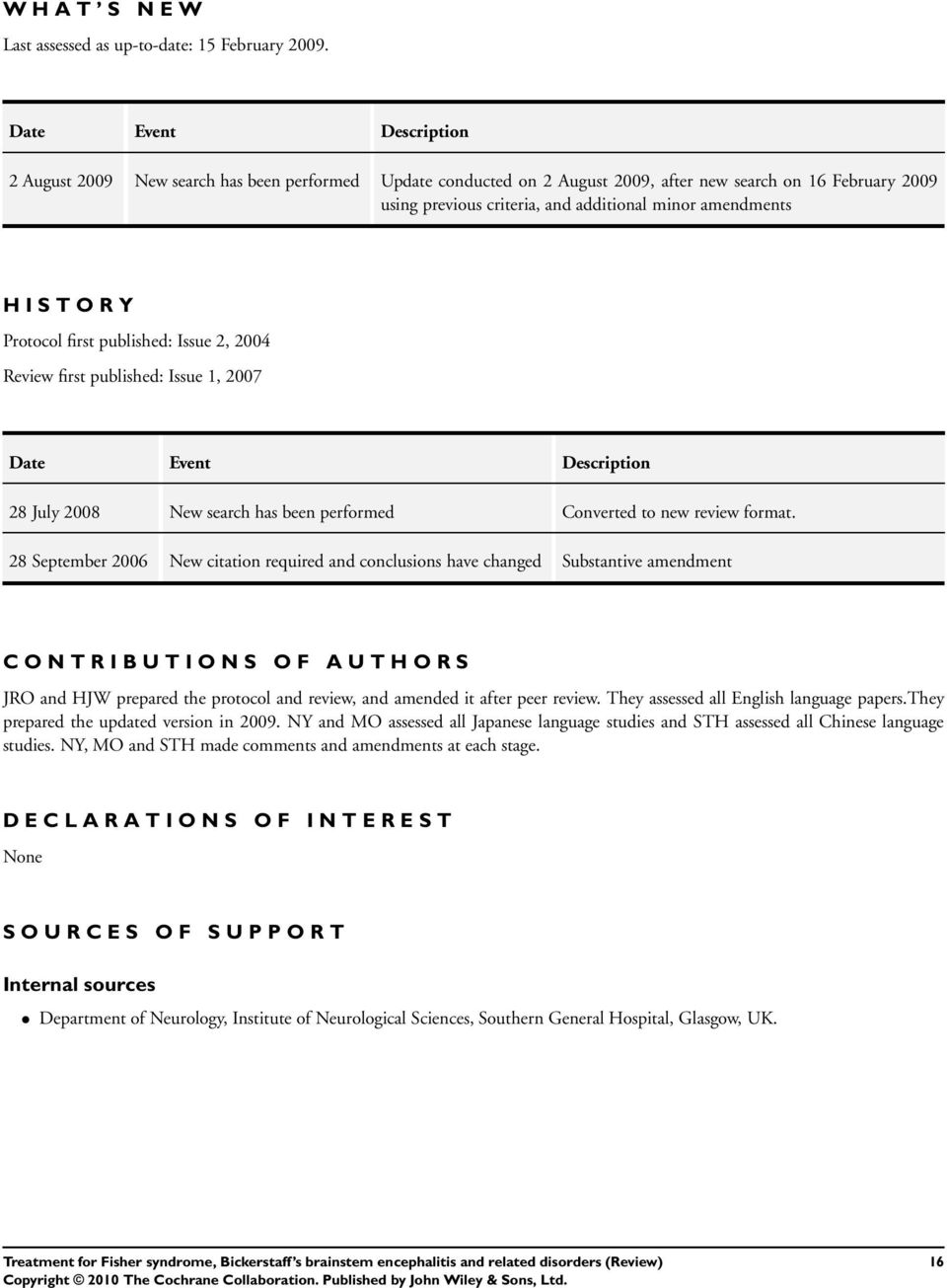 S T O R Y Protocol first published: Issue 2, 2004 Review first published: Issue 1, 2007 Date Event Description 28 July 2008 New search has been performed Converted to new review format.