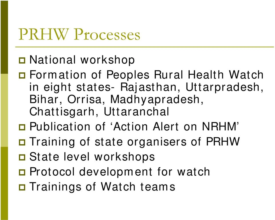 Chattisgarh, Uttaranchal Publication of Action Alert on NRHM Training of state