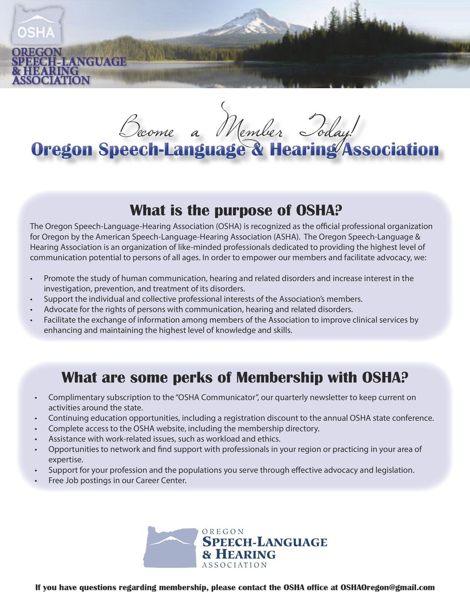 The Oregon Speech-Language & Hearing Association is an organization of like-minded professionals dedicated to providing the highest level of communication potential to persons of all ages.